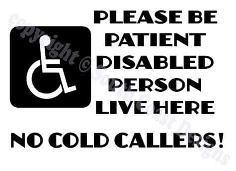 Disabled Door Sticker - Please Be Patient Disabled Person Lives Here - NO COLD CALLERS